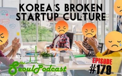 Korea's Broken Start-up Culture | SeoulPodcast #179