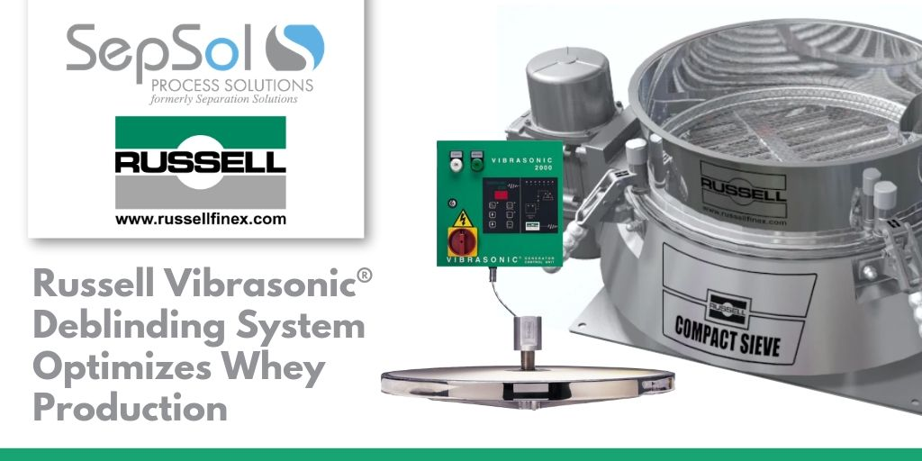 Russell Vibrasonic® Deblinding System Optimizes Whey Production