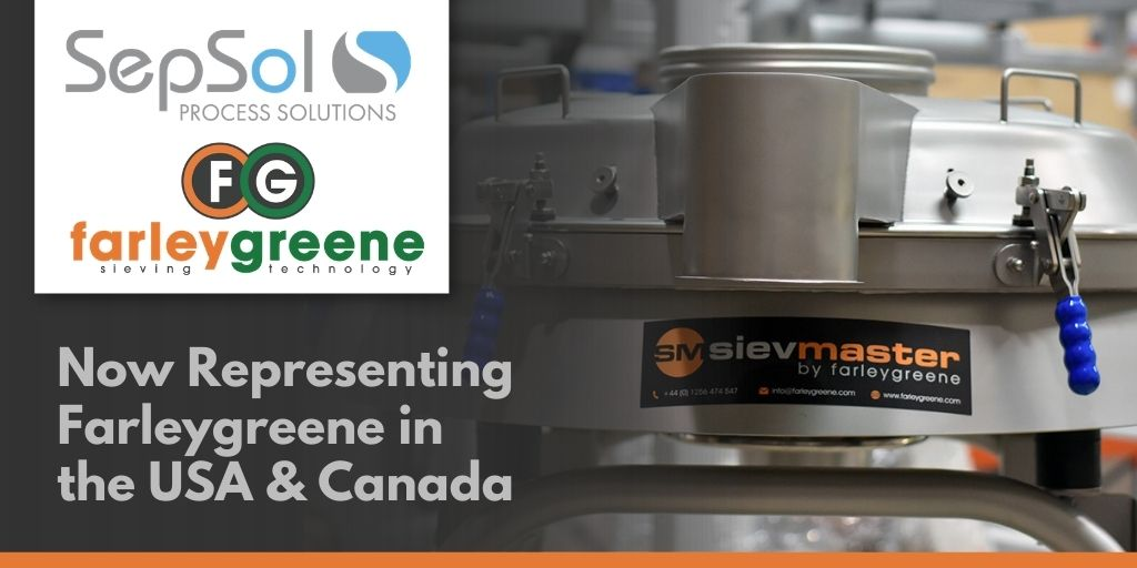 SepSol Partners with Farleygreene Sieving Technology to bring Powder Handling Solutions to the USA and Canadian Markets