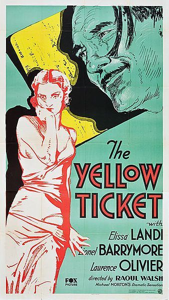 "Poster for ""The Yellow Ticket,"" 1931, an obscure Raoul Walsh film about a Jewish woman, Elissa Landi, in Tsarist Russia who must apply for a Yellow Ticket in order to leave her shtetl and travel to St. Petersburg. But the Yellow Ticket is only given to prostitutes. An obscure but very interesting movie."
