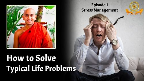 How to Solve Typical Life Problems? l Stress Management l Episode 1