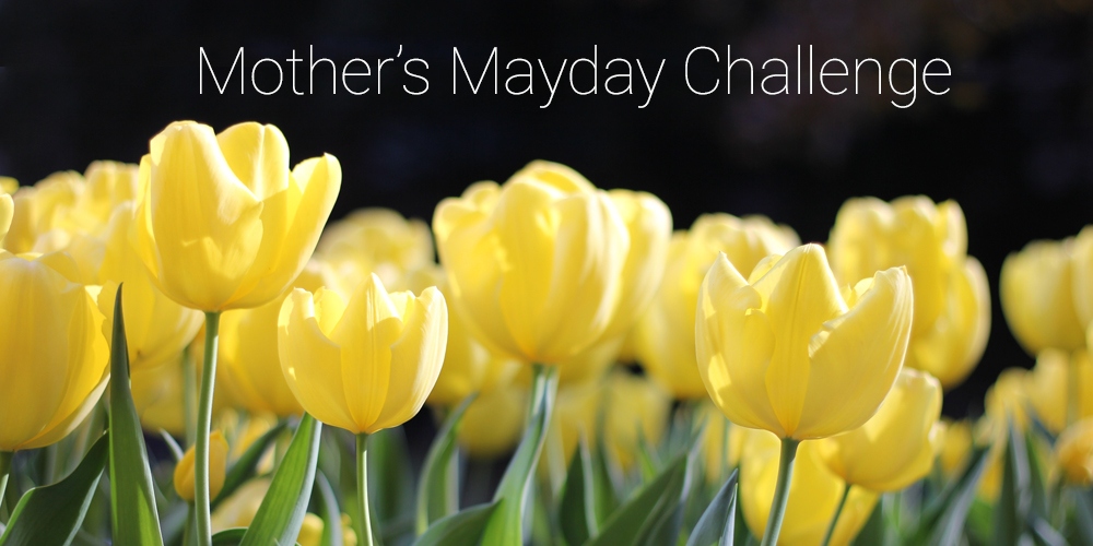 Mothers Mayday Challenge