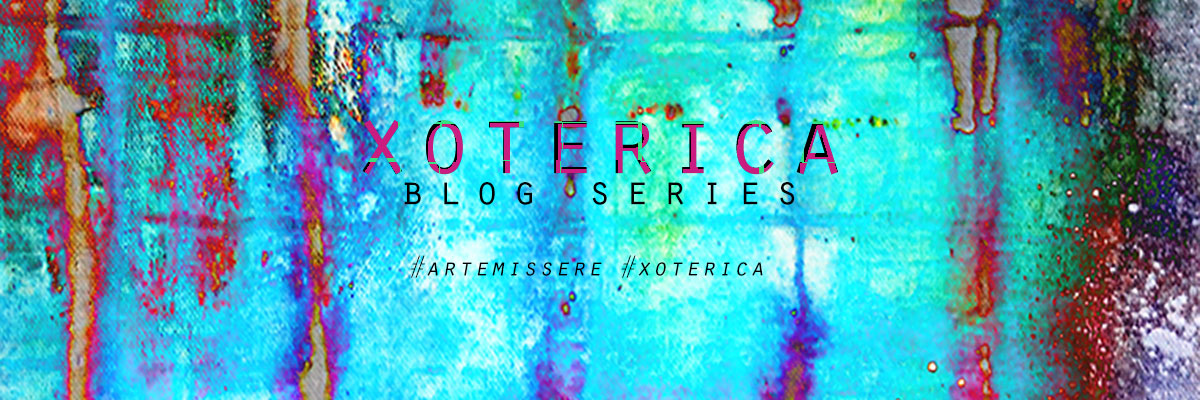 Xoterica Blog Series