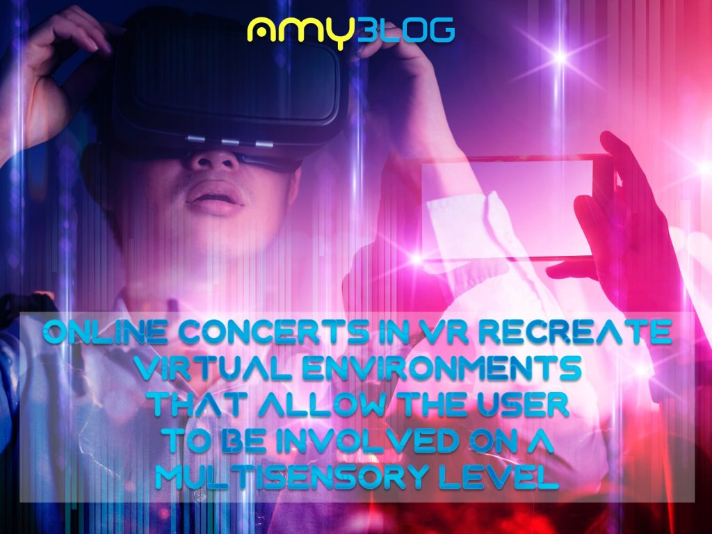 Online concerts in VR recreate virtual environments.