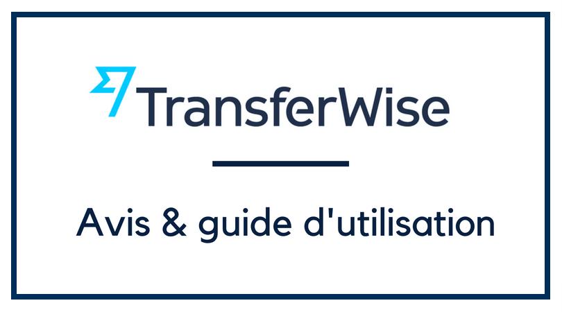 Transfert d'argent international avec TransferWise : avis & tutoriel