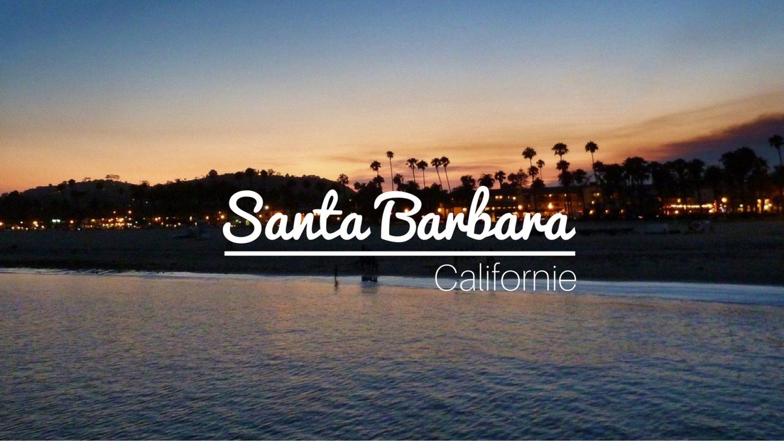 Une journée en Californie à Santa Barbara, sur la Riviera américaine