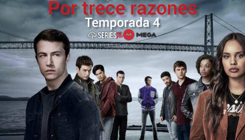 Por 13 razones Temporada 4 por MEGA