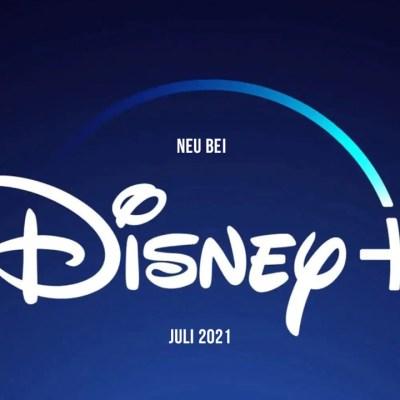 Disney+ Serien und Filme: Die Neuheiten im Juli 2021