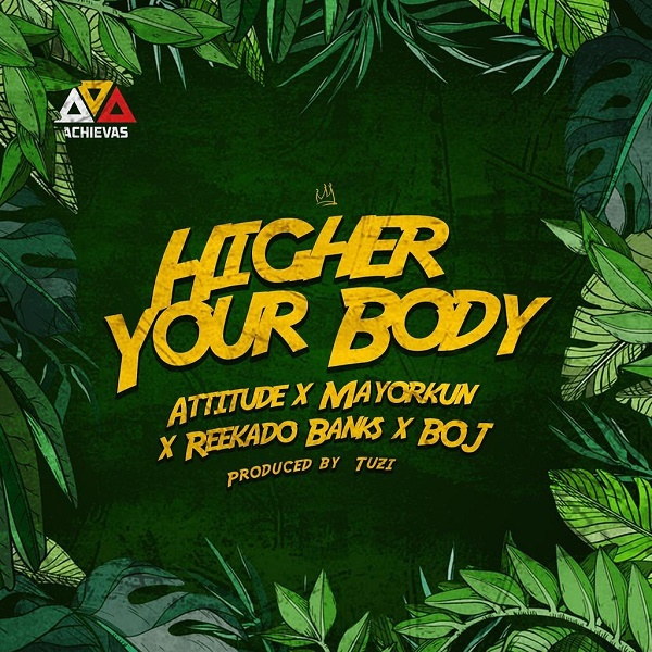 Attitude Higher Your Body Audio Download