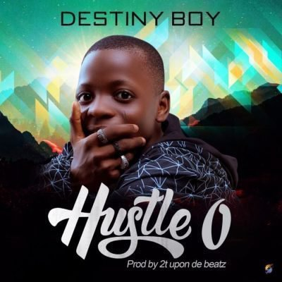 Destiny Boy Hustle O Audio Mp3 Download