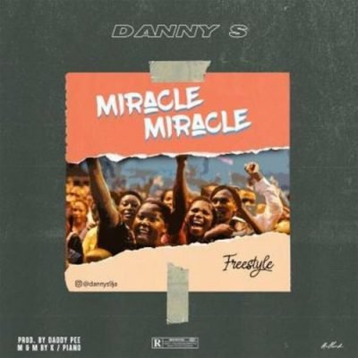 Danny S Miracle Miracle Freestyle Mp3 Download Audio