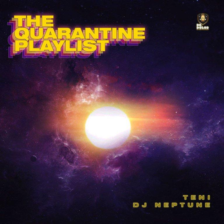 Teni & DJ Neptune – The Quarantine Playlist Album EP Download