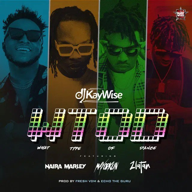 DJ Kaywise WOTD (What Type Of Dance) Mp3 Download Audio