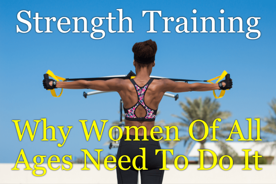 Women can be toned and sexy but there is a direct connection with strength training. We show you why for every age group of women.