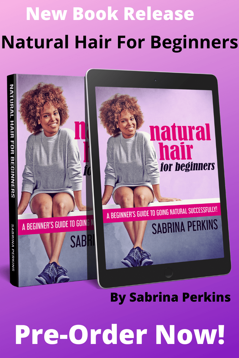 Natural Hair For Beginners Book Is For Every Woman Who Wants To Go Natural!