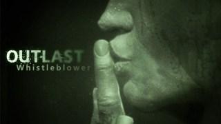 Outlast «Whistleblower» se révèle en vidéo !