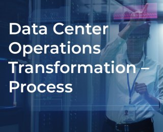 Data Center Operations Transformation – Process