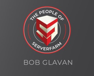 People of ServerFarm – Bob Glavan