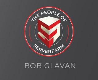 People of Serverfarm – Bob Glavan