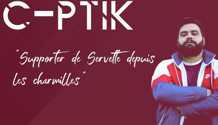 """⚔️ C-PTIK : """" Supporter de Servette depuis les Charmilles """" ⚔️"""