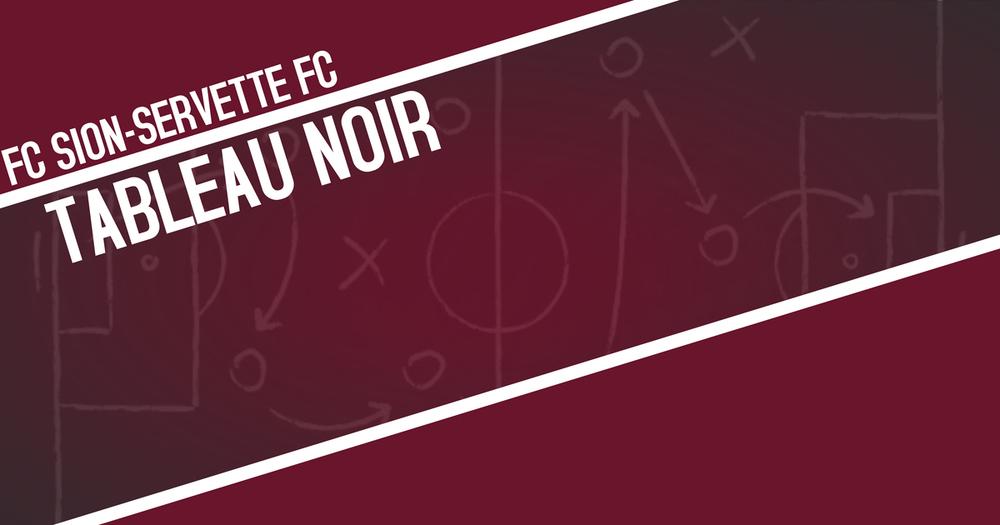 Tableau noir | FC Sion – Servette FC 1-2