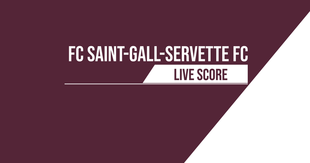 Saint-Gall – Servette FC | Le livescore