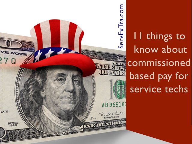 11 Things to know about commission based pay for service techs