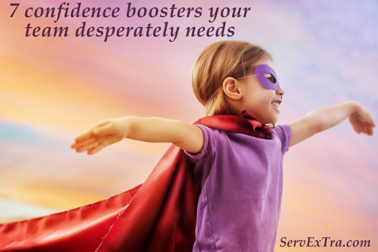7 confidence boosters your team desperately needs