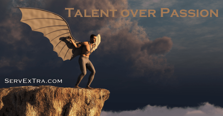 Talent over Passion