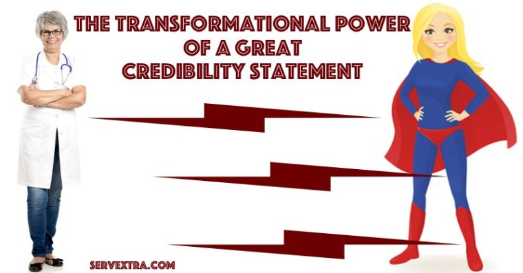 Transformational Power of a Great Credibility Statement