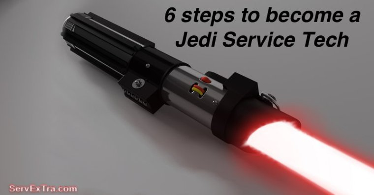6 steps to become a Jedi Service Tech