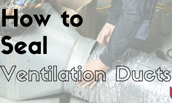 How to properly seal ventilation ductwork