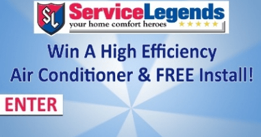Enter to win a new high efficiency air conditioner from Service Legends Heating and Cooling, installed for FREE!