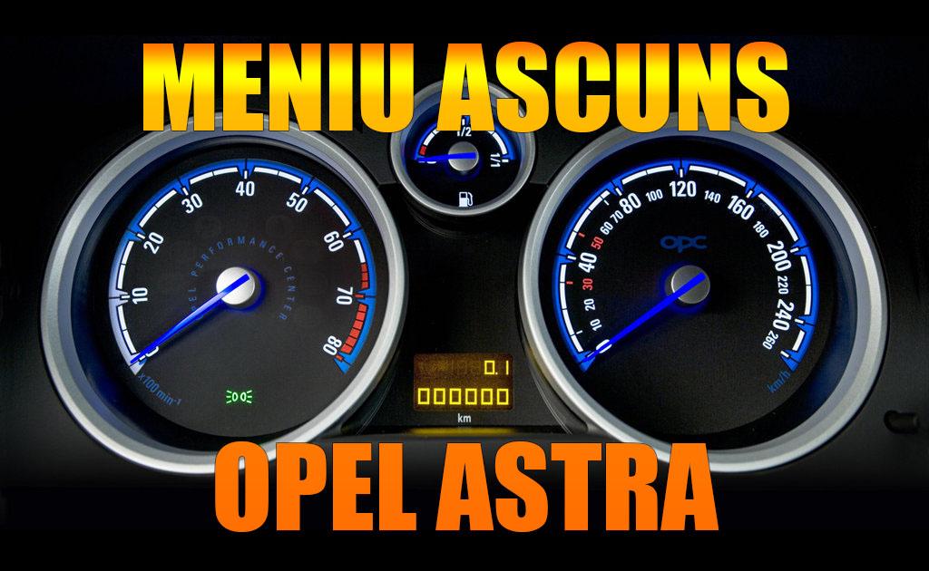 TUTORIAL: cum intri in MENIUL ASCUNS la Opel Astra H in 4 pasi simpli