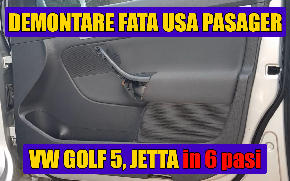 TUTORIAL: Demontare fata / panou usa pasager la VW Golf 5, Jetta in 6 pasi simpli