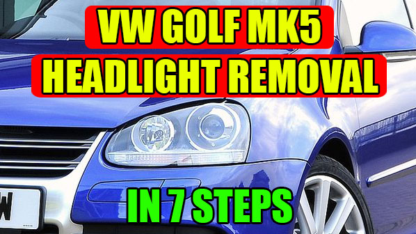 TUTORIAL: VW Golf Mk5, Jetta headlight removal / replacement in 7 steps