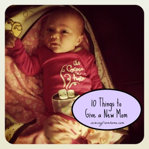 10 Things to Give a New Mom