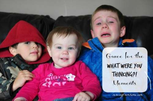 Grace for the What Were You Thinking! Moments