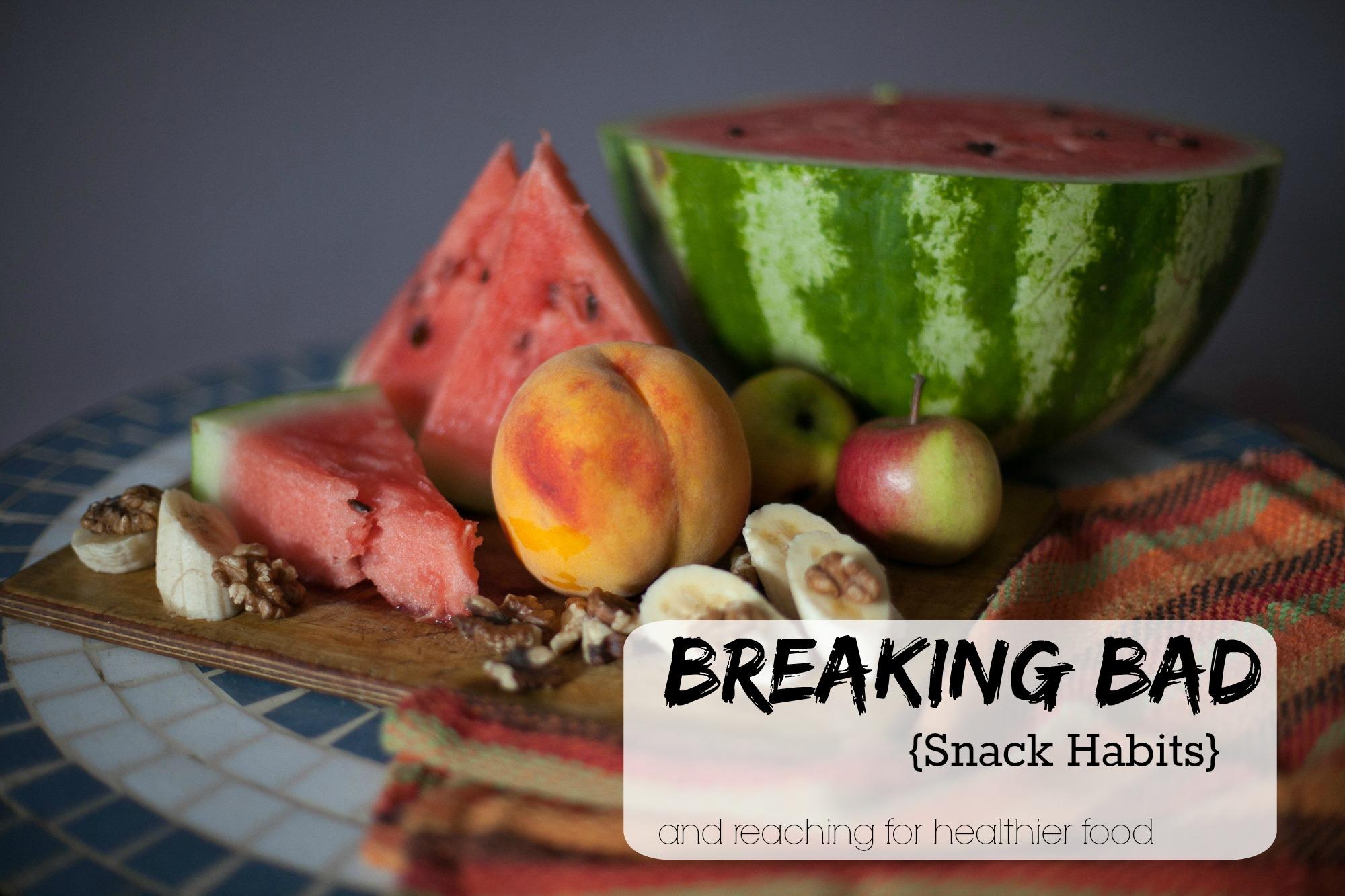 Breaking Bad Snack Habits