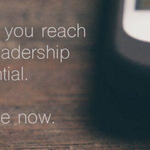 I want to help you reach your full leadership potential.