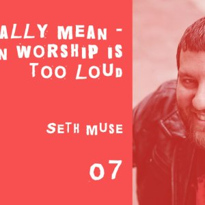 what do people really mean when they say that worship is too loud