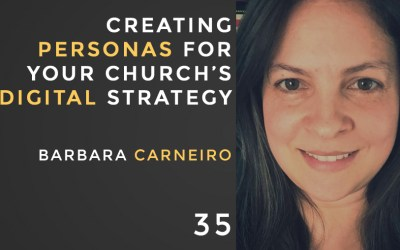 Creating Personas for Your Church's Digital Strategy w/ Barbara Carneiro