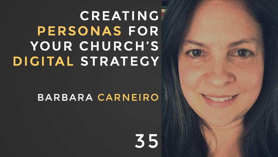 Creating Personas for Your Church's Digital Strategy w/ Barbara Carneiro