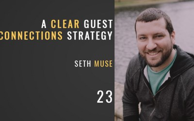 A Clear Guest Connections Strategy w/Seth Muse