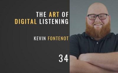 The Art of Digital Listening w/ Kevin Fontenot