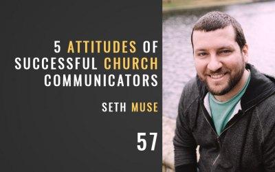 5 Attitudes of Successful Church Communicators