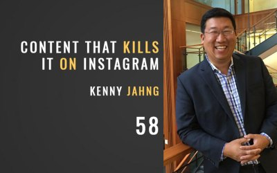 Content that Kills it on Instagram w/ Kenny Jahng