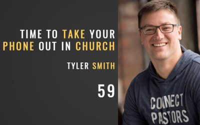 Time to Take Your Phone Out in Church w/ Tyler Smith