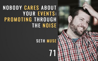 Nobody Cares About Your Event: Promoting Through the Noise