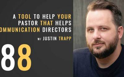 A tool to help your pastor that ultimately helps communication directors w/Justin Trapp